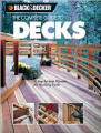 The Complete Guide to Decks: A Step-by-step Manual for Building Decks (Black & Decker Outdoor Home)